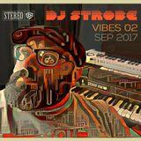 DJ Strobe - The Vibe 002 June 10 2018