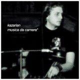 Kazarian - Musica Da Camera*