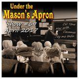 Under the Mason's Apron Folk Show #69 April 2017