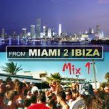 FROM MIAMI 2 IBIZA - Mix 001