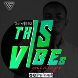 ThisIsVibes Mixtape Hosted By Dj Vibez