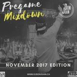 Pregame Mixdown November 2017 Edition [Hip hop/Trap/Mainstream]