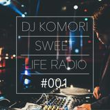 DJ KOMORI - Sweet Life Radio #001