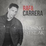 Losing Streak - Rafa Carrera