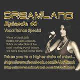 Dreamland Episode 40, April 26, 2017 - Best of Vocal Trance