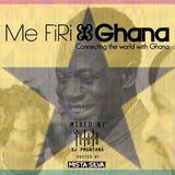 Me Firi Ghana Hiplife Mix DJ P Montana & Mista Silva