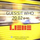 Gues(s)t Who #10 | Liebe, Electronic/Dance/Pop Band | 20/02/13