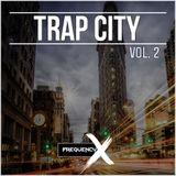 Trap City - Vol. 2 (Ft. Nav, Gucci Mane, Drake, & More!)