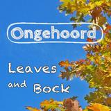 Ongehoord - Leaves and Bock Mixtape