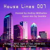 House Lines 007 @ ETN.fm GuestMix : Snorkle |APR.16.2012|