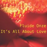Fluide Onze - It's All About Love