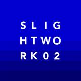 Slight Work Vol. 02