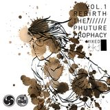 Rebirth : The Phuture Prophacy mix