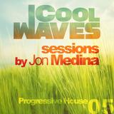 Cool Waves Sessions 05 - Progressive House (Mixed by Jon Medina)