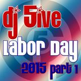 dj 5ive Labor Day 2015 part 1