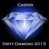 Casper - Dirty Diamond 2013