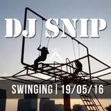 Snip - Swinging (19-05-2016) W/.Dj Sneak - Derrick Carter - Demarkus - Dj Mes - Demuir - Dj Spen ...