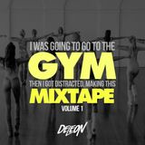 I was going to go to the GYM, then i got distracted making this MIXTAPE Volume 1