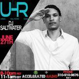 UHR: W/ DJ Saltwater, Garren, Boomer 6-27-17