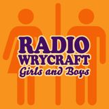 RADIO WRYCRAFT SPECIAL - Girls & Boys