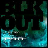 BLKOUT mixtape (February 2011) by P-10