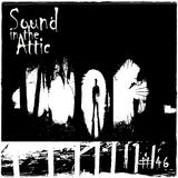 Sound in the Attic #46
