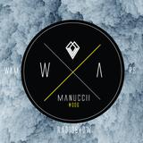 """""""WE ARE MANUCCII"""" Radio Show 006"""