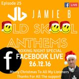 Jamie B's Live Old Skool Anthems On Facebook Live 26.12.16