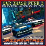 CAR CHASE FUNK 3=City Cruising= Isaac Hayes, B.T Express, Weston Prim, Sam Moultrie, Zodiacs, Manzel