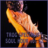 TROG SOUL HOUR VOL. 52