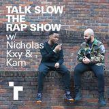 Talk Slow the Rap Show w/ Nicholas & Kam plus Wacfoo - 7 September 2019