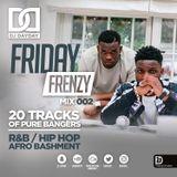 @DJDAYDAY_ / #FridayFrenzyMix 002 [R&B | HIP HOP | AFRO BASHMENT]
