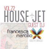 HOUSE JET VOL.72 FRANCESCA MARCILIO (SOUTH BRAZIL)