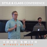 Todd Smith 'Without Agency' talk | Style & Class Conference at Mobify HQ