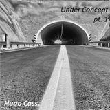 Under Concept pt. 1 (Hugo Cass)