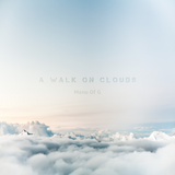 A Walk On Clouds - Manu Of G
