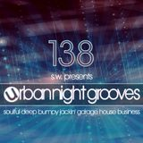 Urban Night Grooves 138 By S.W. *Soulful Deep Bumpy Jackin' Garage House Business*
