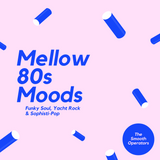 Mellow 80s Moods by The Smooth Operators