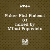 Poker Flat Podcast #31 - mixed by Mihai Popoviciu