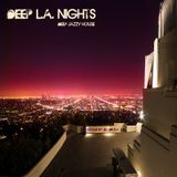 Deep L.A. Nights - Deep Jazzy House Mix (2017)