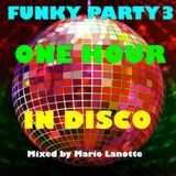 ONE HOUR IN DISCO - FUNK  vol. 3 MIXED BY MARIO LANOTTE