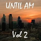 Until AM Vol.2 - Part 1