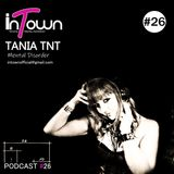 inTown Podcast #26 - Tania Tnt