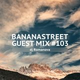 Bananastreet Guest mix #103