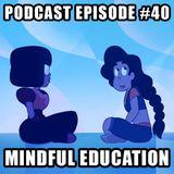 Podcast Episode 40 - Mindful Education