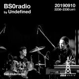 Undefined exclusive mix for BS0radio 10th Sep 2019