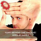 Happy Birthday Time Machine! - Part 001 - Mixed by Hanka