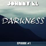 Johnny El Presents: Darkness Mixshow - Episode #1