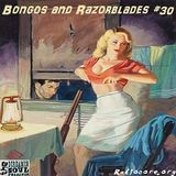 Bongos and Razorblades #30