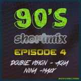 90's ShortMix episode 4